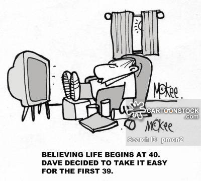 """Believing life begins at 40, Dave decided to take it easy for the first 39."""